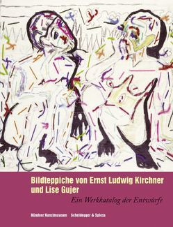Bildteppiche von Ernst Ludwig Kirchner und Lise Gujer von Flury-Lemberg,  Mechthild, Kornfeld,  Eberhard W., Liedtke,  Kristina, Stutzer,  Beat