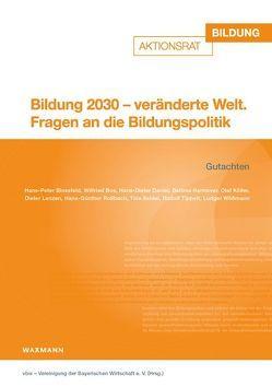 Bildung 2030 – veränderte Welt von vbw - Vereinigung der Bayerischen Wirtschaft e.V.,  vbw - Vereinigung der Bayerischen Wirtschaft e.V.