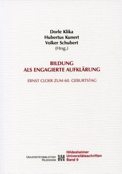 Bildung als engagierte Aufklärung von Klika,  Dorle, Kunert,  Hubertus, Schubert,  Volker