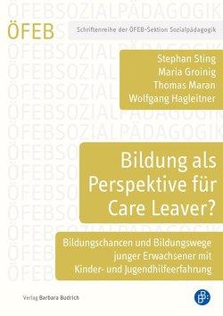 Bildung als Perspektive für Care Leaver? von Groinig,  Maria, Hagleitner,  Wolfgang, Maran,  Thomas, Sting,  Stephan