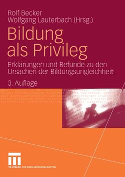 Bildung als Privileg von Becker,  Rolf, Lauterbach,  Wolfgang
