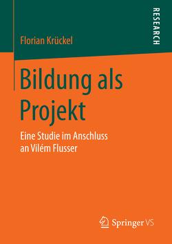 Bildung als Projekt von Krückel,  Florian