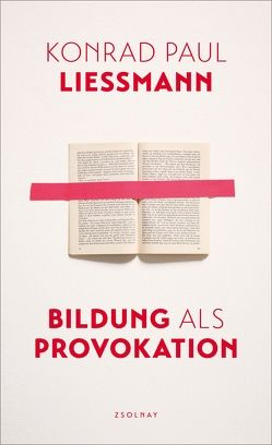 Bildung als Provokation von Liessmann,  Konrad Paul