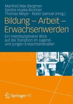 Bildung – Arbeit – Erwachsenwerden von Bergman,  Manfred Max, Hupka-Brunner,  Sandra, Meyer,  Thomas, Samuel,  Robin