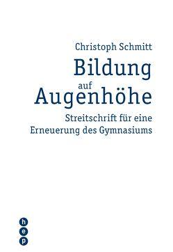 Bildung auf Augenhöhe von Schmitt,  Christoph