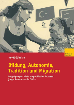 Bildung, Autonomie, Tradition und Migration von Gültekin,  Neval