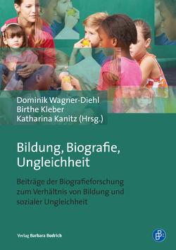 Bildung, Biografie, Ungleichheit von Kleber,  Birthe, Wagner-Diehl,  Dominik