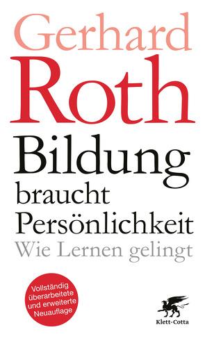 Bildung braucht Persönlichkeit von Roth,  Gerhard