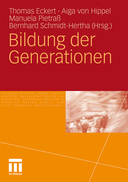 Bildung der Generationen von Eckert,  Thomas, Pietraß,  Manuela, Schmidt-Hertha,  Bernhard, von Hippel,  Aiga
