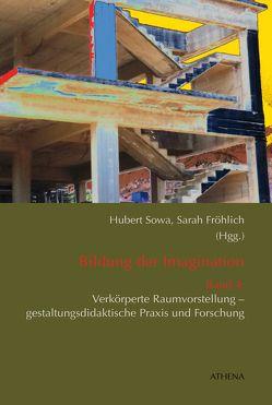 Bildung der Imagination (Band 4) von Fröhlich,  Sarah, Sowa,  Hubert