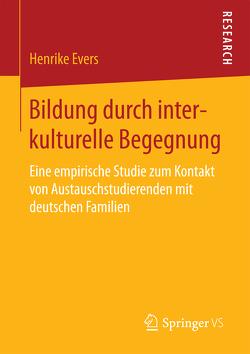 Bildung durch interkulturelle Begegnung von Evers,  Henrike