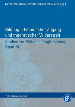 Bildung – Empirischer Zugang und theoretischer Widerstreit von Hericks,  Uwe, Müller-Roselius,  Katharina