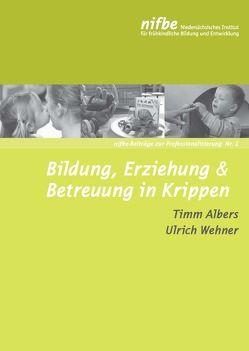 Bildung, Erziehung & Betreuung in Krippen von Albers,  Timm, Wehner,  Ulrich