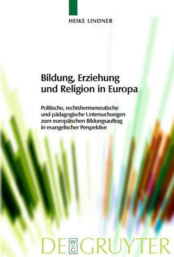 Bildung, Erziehung und Religion in Europa von Lindner,  Heike