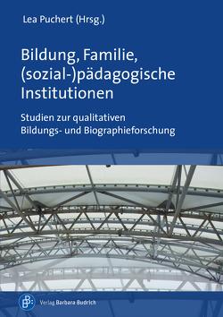 Bildung, Familie, (sozial-)pädagogische Institutionen von Puchert,  Lea