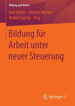 Bildung für Arbeit unter neuer Steuerung von Bolder,  Axel, Bremer,  Helmut, Epping,  Rudolf