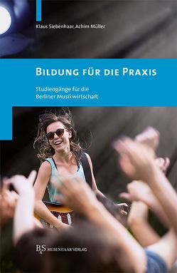 Bildung für die Praxis von Müller,  Achim, Siebenhaar,  Klaus