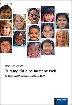 Bildung für eine humane Welt von Dannhäuser,  Albin