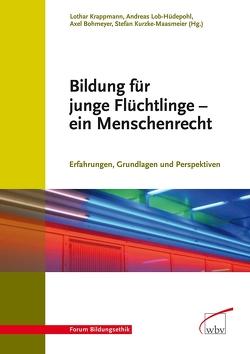 Bildung für junge Flüchtlinge – ein Menschenrecht von Bohmeyer,  Axel, Krappmann,  Lothar, Kurzke-Maasmeier,  Stefan, Lob-Hüdepohl,  Andreas