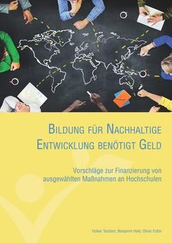 Bildung für Nachhaltige Entwicklung benötigt Geld von Foltin,  Oliver, Held,  Benjamin, Teichert,  Volker