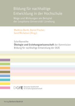 Bildung für nachhaltige Entwicklung in der Hochschule von Barth,  Matthias, Fischer,  Daniel, Michelsen,  Gerd