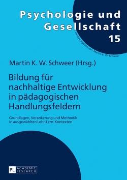 Bildung für nachhaltige Entwicklung in pädagogischen Handlungsfeldern von Schweer,  Martin K. W.
