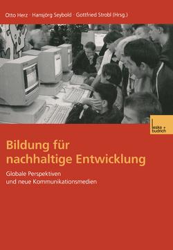 Bildung für nachhaltige Entwicklung von Herz,  Otto, Seybold,  Hansjörg, Strobl,  Gottfried