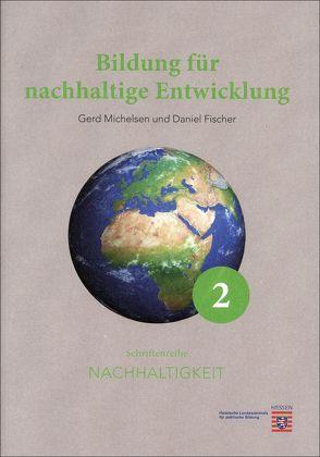 Bildung für nachhaltige Entwicklung von Fischer,  Daniel, Michelsen,  Gerd