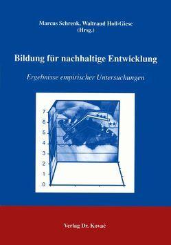 Bildung für nachhaltige Entwicklung von Holl-Giese,  Waltraud, Schrenk,  Marcus