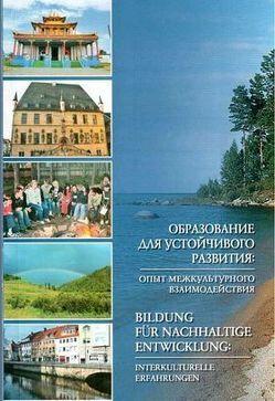 Bildung für nachhaltige Entwicklung: interkulturelle Erfahrungen von Becker,  Gerhard, Dagbaeva,  Nina
