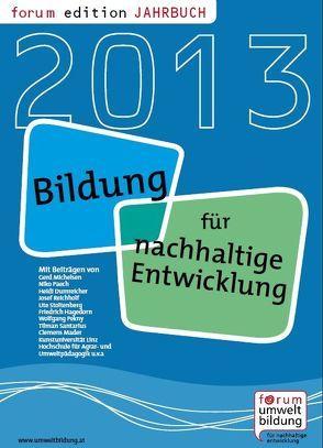Bildung für Nachhaltige Entwicklung – Jahrbuch 2013 von Iwaniewicz,  Peter, Sorgo,  Wolfgang