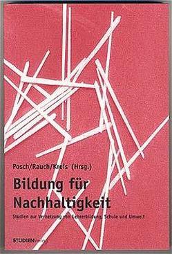 Bildung für Nachhaltigkeit von Kreis,  Isolde, Posch,  Peter, Rauch,  Franz