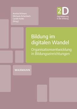 Bildung im digitalen Wandel von Achenbach,  Michaela, Keller,  Carolin, Wilmers,  Annika