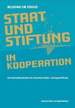 Bildung im Fokus – Staat und Stiftung in Kooperation von Allmendinger,  Jutta, Bleckmann,  Peter, Gerber,  Pia, Kahl,  Heike