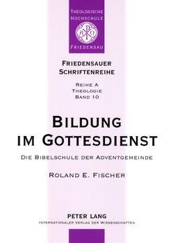 Bildung im Gottesdienst von Fischer,  Roland E.