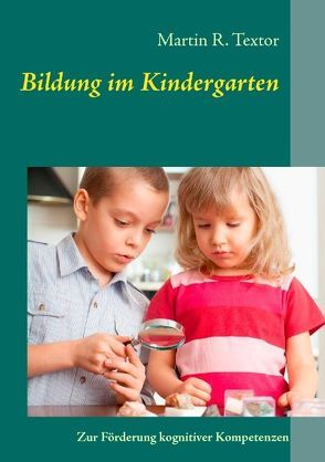 Bildung im Kindergarten von Textor,  Martin R