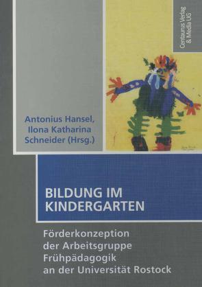 Bildung im Kindergarten von Hansel,  Antonius, Schneider,  Katharina