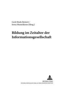 Bildung im Zeitalter der Informationsgesellschaft von Musteikiene,  Irena, Reinert,  Gerd-Bodo