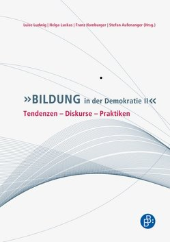 Bildung in der Demokratie II von Aufenanger,  Stefan, Hamburger,  Franz, Luckas,  Helga, Ludwig,  Luise