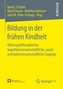 Bildung in der frühen Kindheit von Dreyer,  Rahel, Erber-Schropp,  Julia M., Kleinow,  Matthias, Schäfer,  Gerd E.