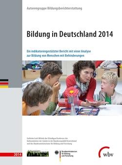 Bildung in Deutschland 2014 von Bildungsberichterstattung,  Autorengruppe