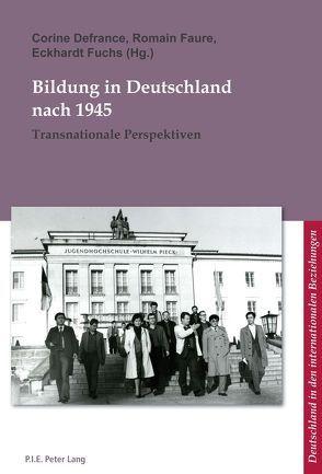 Bildung in Deutschland nach 1945 von Defrance,  Corine, Faure,  Romain, Fuchs,  Eckhardt