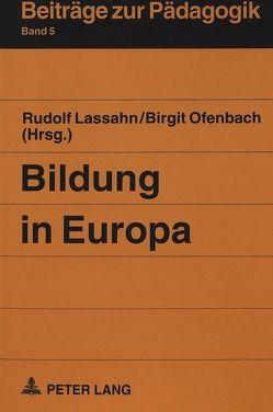 Bildung in Europa von Lassahn,  Rudolf, Ofenbach,  Birgit