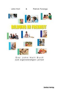 Bildung in Freiheit von Farenga,  Patrick, Holt,  John, Mallett,  Dagmar, Neubronner,  Dagmar