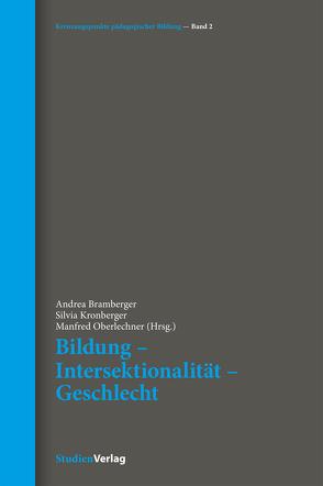 Bildung – Intersektionalität – Geschlecht von Bramberger,  Andrea, Kronberger,  Silvia, Oberlechner,  Manfred