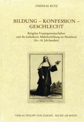 Bildung – Konfession – Geschlecht von Rutz,  Andreas
