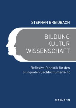 Bildung, Kultur, Wissenschaft von Breidbach,  Stephan