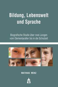 Bildung, Lebenswelt und Sprache von Menz,  Mathias