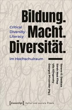 Bildung.Macht.Diversität. von Dankwa,  Serena O., Filep,  Sarah-Mee, Klingovsky,  Ulla, Pfruender,  Georges