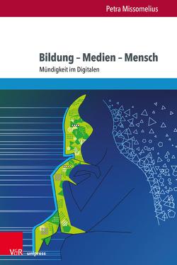 Bildung – Medien – Mensch von Missomelius,  Petra